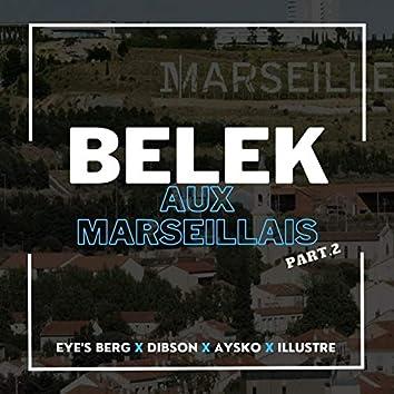 Belek aux Marseillais Part.2