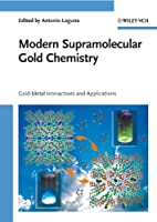 Modern Supramolecular Gold Chemistry: Gold-Metal Interactions and Applications