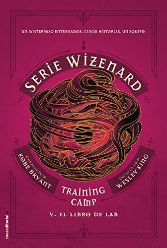 Training camp. El libro de Lab: Serie Wizenard. Libro V (Roca Juvenil)