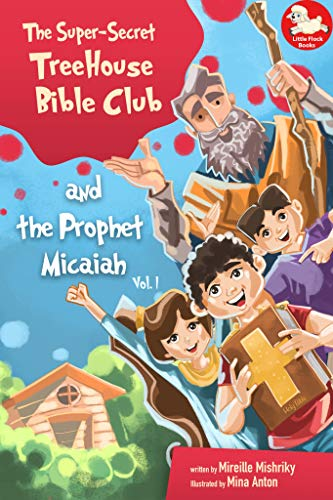 The Super Secret Treehouse Bible Club and the Prophet Micaiah: Volume 1 (English Edition)