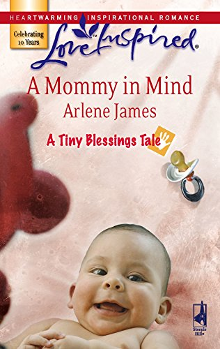 A Mommy in Mind (A Tiny Blessings Tale #3) (Love Inspired #412)