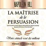 Couverture de La Maîtrise de La persuasion