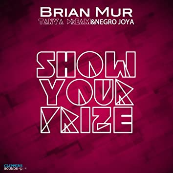 Show Your Prize (feat. Negro Joya)