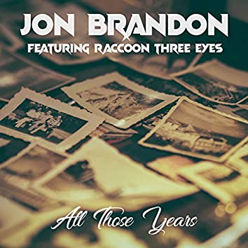 All Those Years (feat. Raccoon Three Eyes)