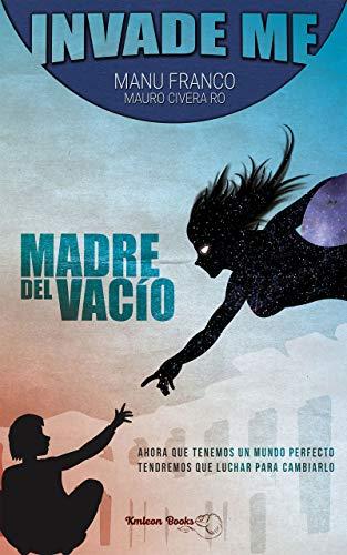 INVADE ME: Madre del Vacío PDF EPUB Gratis descargar completo