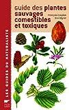 Guide des plantes sauvages comestibles et toxiques by François Couplan Eva Styner(2000-02-15) - Delachaux & Niestle - 01/01/2000