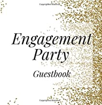Engagement Party Guestbook: Gold White Event Signing Guest Book - Visitor Message w/ Photo Space Gift Log Tracker Recorder Organizer Address ... for Special Memories/Party Reception Table