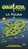 La Palma: Guía Azul La Palma
