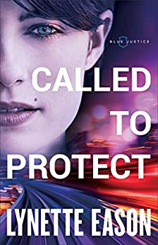 Called to Protect (Blue Justice Book #2) by [Lynette Eason]
