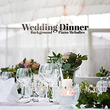 Wedding Dinner Background Piano Melodies 2020