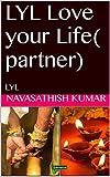 LYL Love your Life( partner): LYL (Tamil Edition)