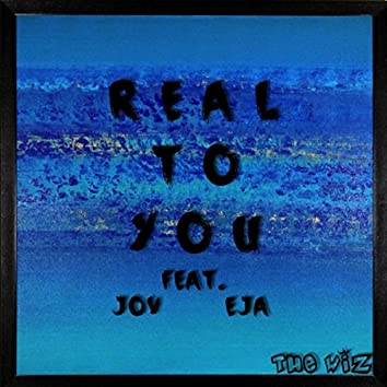 Real to You (feat. Jov & Eja)
