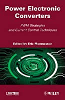 Power Electronic Converters: PWM Strategies and Current Control Techniques