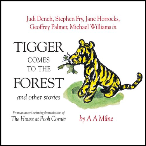 Winnie the Pooh: Tigger Comes to the Forest (Dramatised)                   By:                                                                                                                                 A. A. Milne                               Narrated by:                                                                                                                                 Stephen Fry,                                                                                        Jane Horrocks,                                                                                        Geoffrey Palmer,                   and others                 Length: 1 hr and 8 mins     10 ratings     Overall 4.6