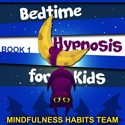 Bedtime Hypnosis for Kids: Book 1 audiobook cover art