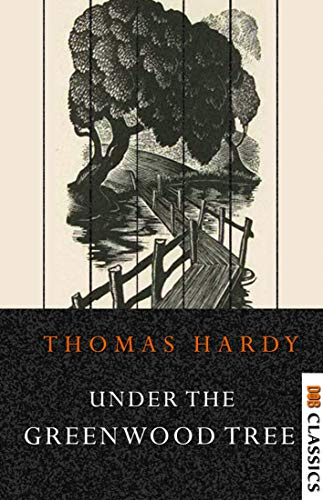 Under The Greenwood Tree by [Thomas Hardy]