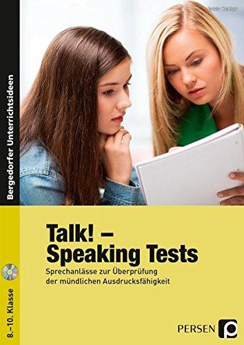 Talk! Speaking Tests: Sprechanlässe zur Überprüfung der mündlichen Ausdrucksfähigkeit (8. bis 10. Klasse)