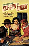 Six-Gun in Cheek: An Affectionate Guide to the Worst in Western Fiction