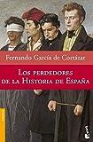 Los perdedores de la Historia de España (Divulgación. Historia)