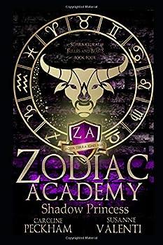 Zodiac Academy 4  Shadow Princess  An Academy Bully Romance
