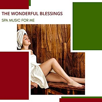 The Wonderful Blessings - Spa Music For Me