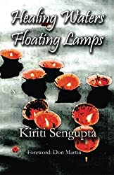 Poetry, Healing Waters Floating Lamp, Kiriti Sengupta, Ananya S Guha, Book, Poems, #CreativeWritinginIndia, Poets, Review, Book Review, Spirituality, Spiritual