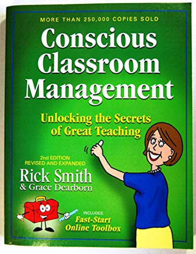 Compare Textbook Prices for Conscious Classroom Management Second Edition Unlocking the Secrets of Great Teaching 2nd Edition ISBN 9780979635595 by Rick Smith & Grace Dearborn
