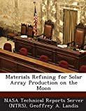 Materials Refining for Solar Array Production on the Moon