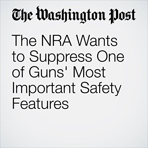 The NRA Wants to Suppress One of Guns' Most Important Safety Features cover art