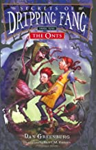 Secrets of Dripping Fang, Book One: The Onts
