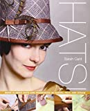 Hats!: Make Classic Hats and Headpieces in Fabric, Felt, and Straw by Sarah Cant (2011-01-18)
