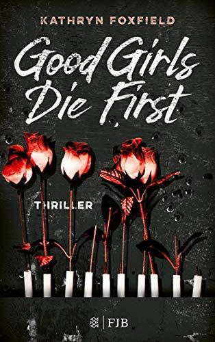 Buchseite und Rezensionen zu 'Good Girls Die First: Thriller' von Kathryn Foxfield