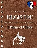 Registre des entrées et sorties chiens et chats: registre d'élevage pour animaux domestiques   Grand format 21,59x27,94 cm pour inscrire plus de 500 mouvements