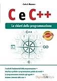 C e C++. Le chiavi della programmazione...