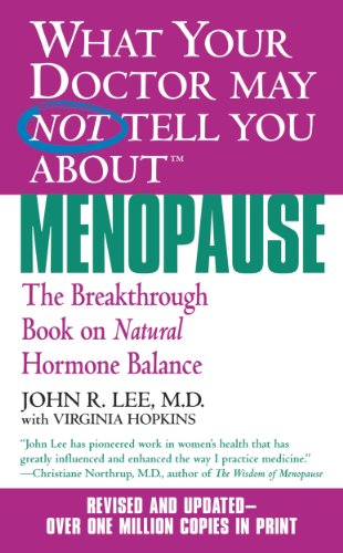 What Your Doctor May Not Tell You About(TM): Menopause: The Breakthrough Book on Natural Progesterone (What Your Doctor May Not Tell You About...) (English Edition)