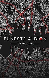 Funeste Albion par Aymeric Janier