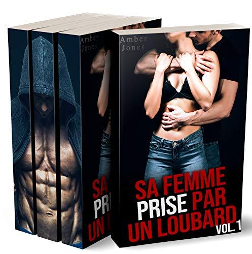 Sa Femme Prise Par Un Loubard (L'Intégrale / Roman Érotique, Plan A Trois, Fantasme, Tabou)