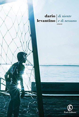 Di niente e di nessuno (Italian Edition) eBook: Levantino, Dario ...