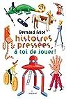 Histoires pressées, tome 7 : A toi de jouer! par Friot