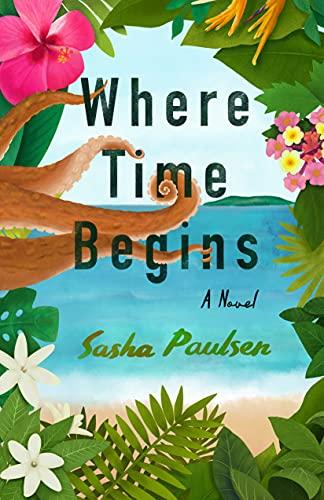 Where Time Begins: A Novel (English Edition)
