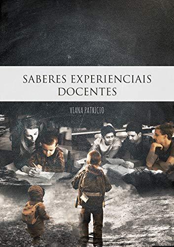 Saberes Experienciais Docentes: As (auto)biografias de professores não-licenciados