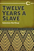 Twelve Years a Slave (Clydesdale Classics)