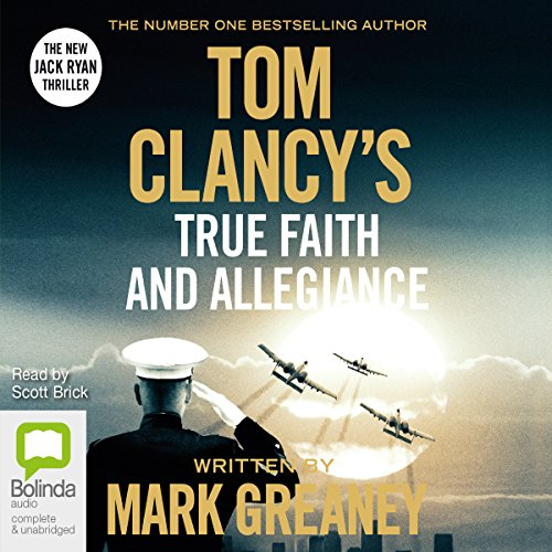 Tom Clancy's True Faith and Allegiance     A Jack Ryan Novel              By:                                                                                                                                 Mark Greaney                               Narrated by:                                                                                                                                 Scott Brick                      Length: 19 hrs and 38 mins     169 ratings     Overall 4.6