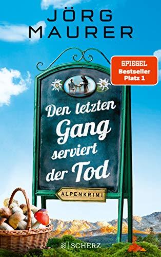 Den letzten Gang serviert der Tod: Alpenkrimi (Kommissar Jennerwein ermittelt 13) (German Edition)