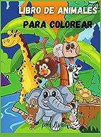 Libro de Animales para Colorear para Niños: Para niños pequeños, preescolares, niños y niñas de 2 a 4 años