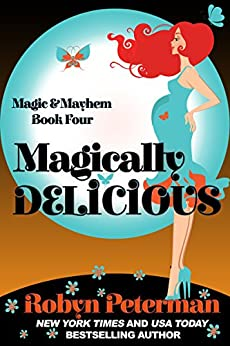 Magically Delicious: Magic and Mayhem Book Four by [Robyn Peterman]