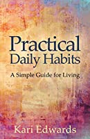 Practical Daily Habits: A Simple Guide for Living