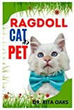 RAGDOLL CAT AS PET: Learn how to train and groom an amazing Ragdoll Cat