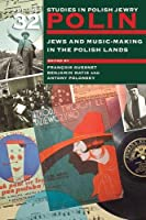 Jews and Music-Making in the Polish Lands (Polin: Studies in Polish Jewry)