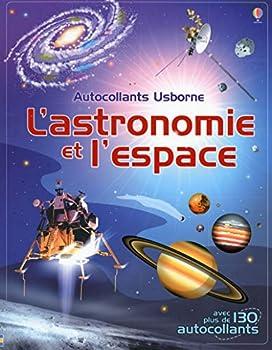 Paperback L'astronomie et l'espace - Autocollants Usborne (Documentaires en autocollants) (French Edition) Book